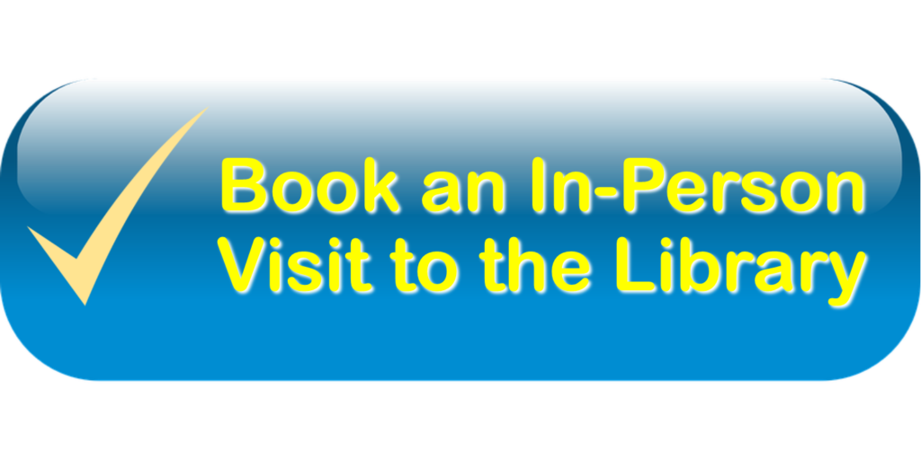 Click here to book an in person visit to the Library