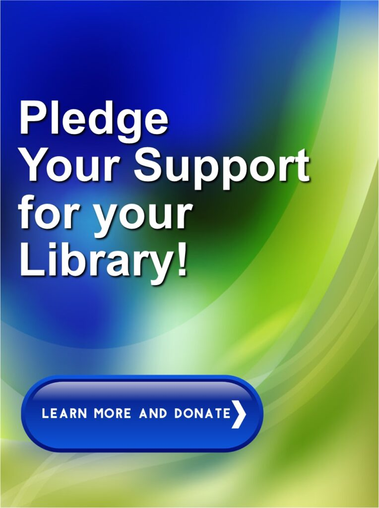 Donate and pledge your support for your Library.